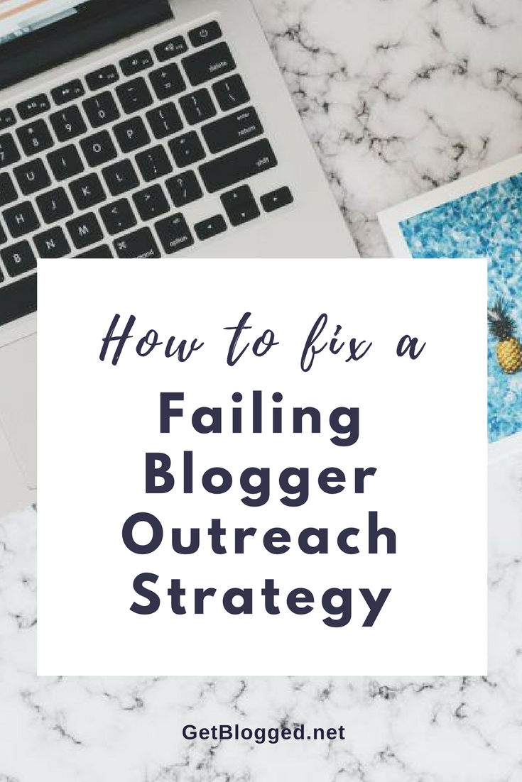 How to fix a failing Blogger Outreach Strategy